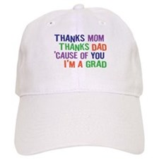 Thanks I'm a GRAD Baseball Cap