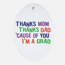 Thanks I'm a GRAD Ornament (Oval)
