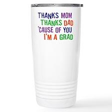 Thanks I'm A Grad Travel Mug