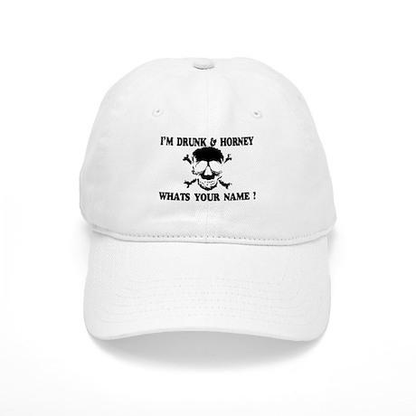 IM DRUNK & HORNEY WHATS YOUR Cap