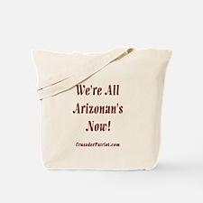 We're All Arizonan's Now! Tote Bag