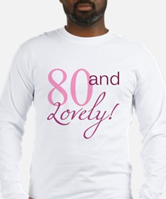 80 And Lovely Long Sleeve T-Shirt