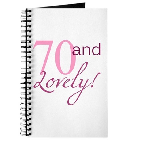 70 And Lovely Journal