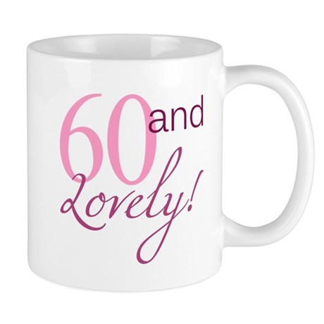 60 And Lovely Mug
