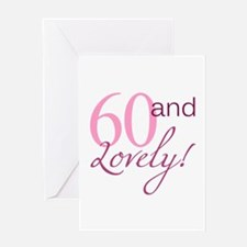 60 And Lovely Greeting Card