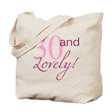 30 And Lovely Tote Bag