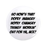 "3.5"" Hopey Changey Button"