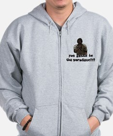 You gonna be the wormface! Zip Hoodie
