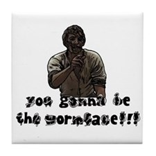 You gonna be the wormface! Tile Coaster