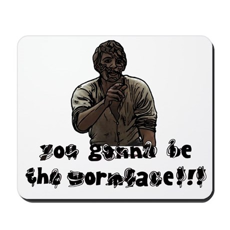 You gonna be the wormface! Mousepad