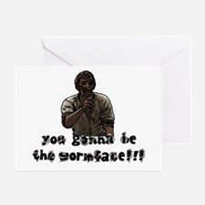 You gonna be the wormface! Greeting Card