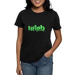 Only Irish When I'm Drinking Women's Dark T-Shirt