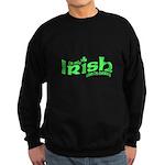 Only Irish When I'm Drinking Sweatshirt (dark)