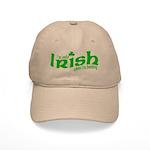 Only Irish When I'm Drinking Cap