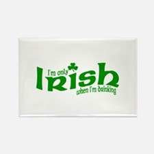 Only Irish When I'm Drinking Rectangle Magnet