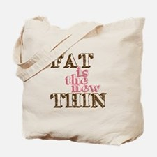 Fat is the new Thin Tote Bag