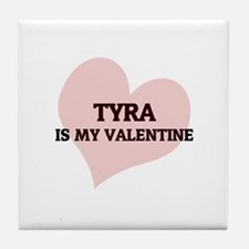 Tyra Is My Valentine Tile Coaster