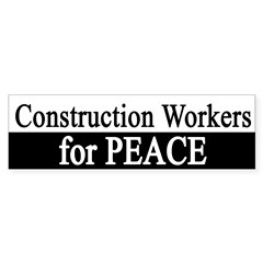 Construction Workers for Peace Bumper Bumper Sticker