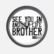 See You In Another Life Brother Wall Clock