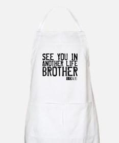 See You In Another Life Brother Apron
