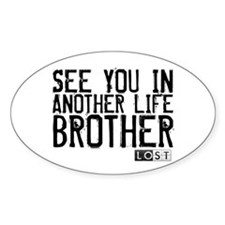 See You In Another Life Brother Decal