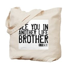 See You In Another Life Brother Tote Bag