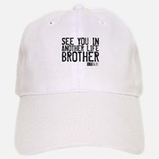See You In Another Life Brother Baseball Baseball Cap