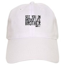 See You In Another Life Brother Baseball Cap