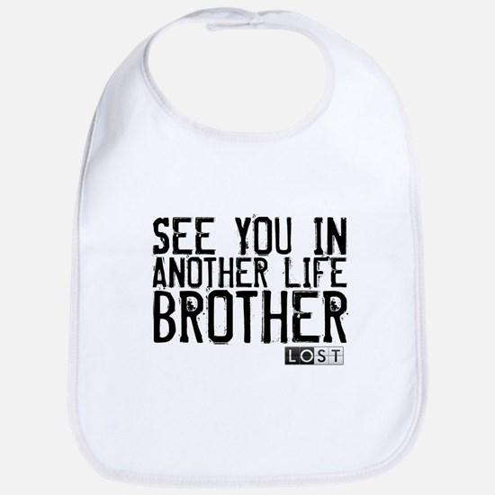 See You In Another Life Brother Bib
