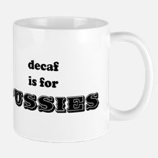 decaf is for pussies Mug
