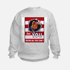 Are You Doing All You Can Poster (Front) Sweatshirt