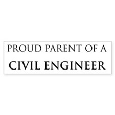 Proud Parent: Civil Engineer Bumper Bumper Bumper Sticker