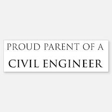 Proud Parent: Civil Engineer Bumper Bumper Bumper Sticker