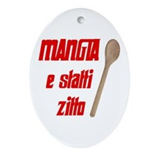 Mangia e Statti Zitto Oval Ornament
