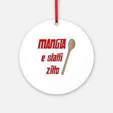 Mangia e Statti Zitto Ornament (Round)