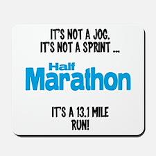It's a 13.1 mile run Mousepad