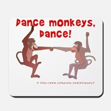 Dance Monkeys, Dance! Mousepad