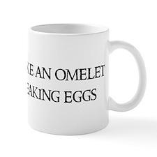 You can't make an omelet Mug