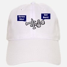 """Screw You!"" ""Get Bent!"" Baseball Baseball Cap"