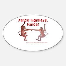 Dance Monkeys, Dance! Sticker (Oval)