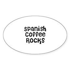 Spanish Coffee Rocks Oval Decal