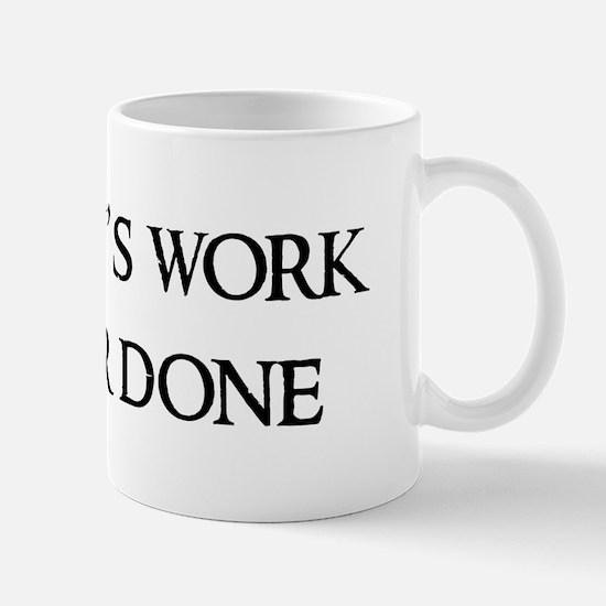 A woman's work Mug
