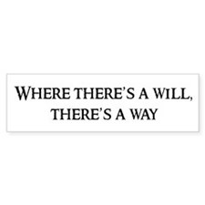 Where there's a will, Bumper Bumper Sticker