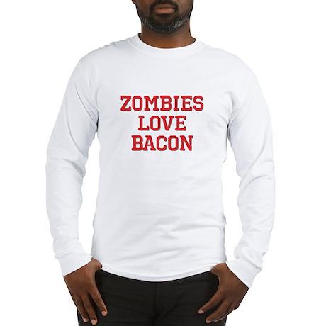 Zombies Love Bacon Long Sleeve T-Shirt