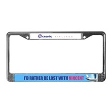 I'd rather be lost with Vince License Plate Frame