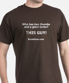 Who has two thumbs and a giant turbo? - T-Shirt