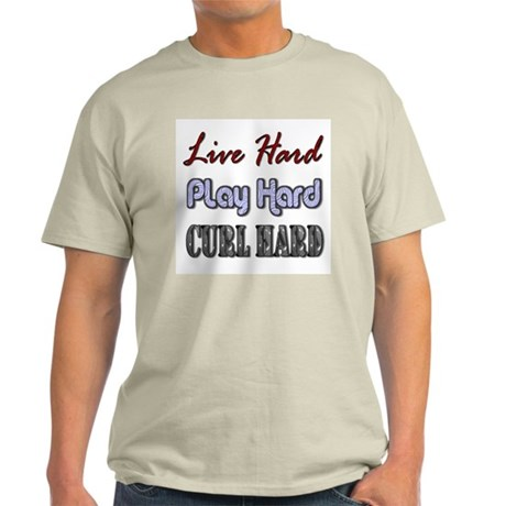 Live Hard, Play Hard, Curl Ha Ash Grey T-Shirt