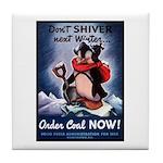 Don't Shiver Winter Poster Art Tile Coaster