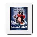 Don't Shiver Winter Poster Art Mousepad
