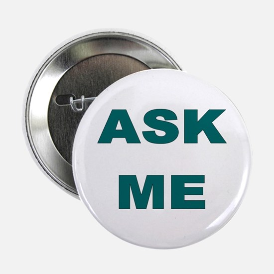 """Ask Me (a question) 2.25"""" Button (10 pack)"""